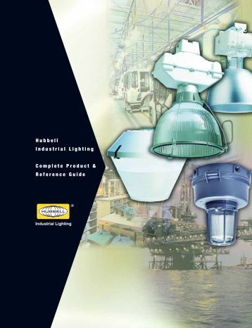 Hubbell Industrial Lighting Complete Product & Reference Guide