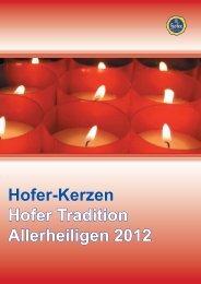 Hofer Tradition - Grablichte - Hofer Kerzen Vertrieb Ges.m.b.H.