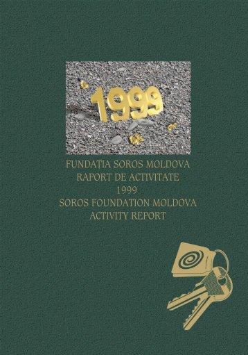 Activity report for 1999(PDF) - Soros Foundation Moldova