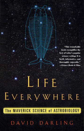 LIFE EVERYWHERE The Maverick Science of Astrobiology