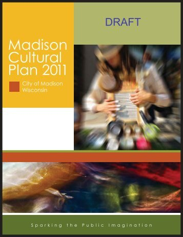 Madison Cultural Plan 2011 - City of Madison, Wisconsin