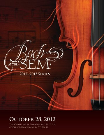 October 28, 2012 - Bach At The Sem - Concordia Seminary