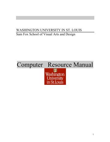 Computer Resource Manual - Sam Fox School - Washington ...