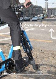 Veloförderprogramm (PDF, 2 MB) - Amt für Verkehr - Kanton Zürich
