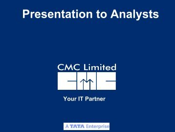 Presentation to Analysts - CMC Limited