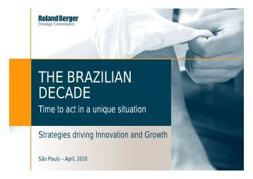 THE BRAZILIAN DECADE - Roland Berger