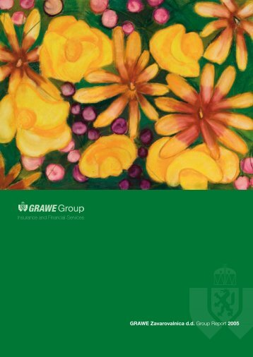 Letno poročilo za leto 2005 - GRAWE Zavarovalnica dd