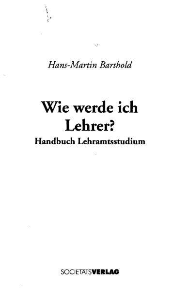 Hans-Martin Barthold Wie werde ich Lehrer? Handbuch ...