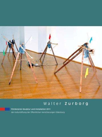 2011 Walter Zurborg - ÖFFENTLICHE KULTURSTIFTUNG ...
