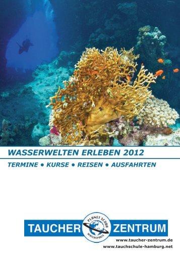 WASSERWELTEN ERLEBEN 2012 - Taucher Zentrum