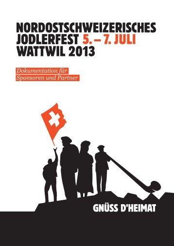 Gnüss d'heimAt - Nordostschweizerisches Jodlerfest Wattwil 2013