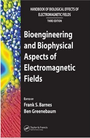 Bioengineering and Biophysical Aspects of Electromagnetic Fields ...