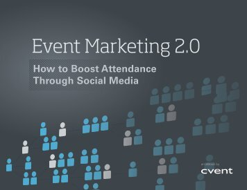 Event Marketing 2.0: How to Boost Attendance Through ... - Cvent