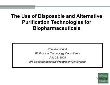 The Use of Disposable and Alternative Purification Technologies for ...