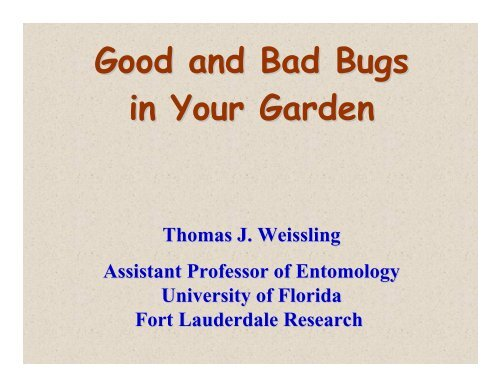 Good and Bad Bugs in Your Garden - University of Florida
