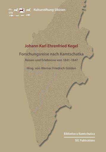 Johann Karl Ehrenfried Kegel Forschungsreise nach Kamtschatka