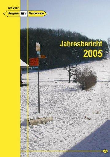 Jahresbericht 2005 - Aargauer Wanderwege