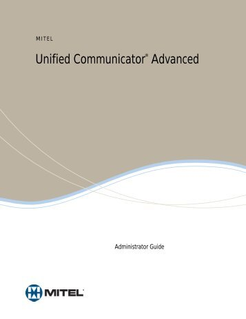 UC Advanced 3.0 Administrator Guide.pdf - Mitel OnLine