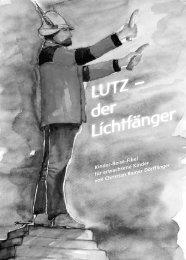 LUTZ – der Lichtfänger - Die Linie im Kreis