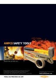 TOOLS AS PRECIOUS AS LIFE® - AMPCO SAFETY TOOLS
