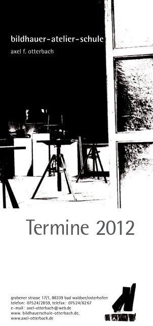 Termine 2012 - bildhauer-atelier-schule