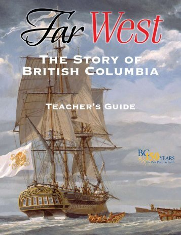 Far West: The Story of British Columbia - Teacher's - Education