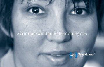 Wir überwinden Behinderungen« - bei der Werkhaus Bielefeld