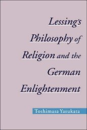 Lessing's Philosophy of Religion and the German Enlightenment ...