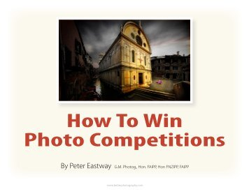 How To Win Photo Competitions - Peter Eastway's Better ...