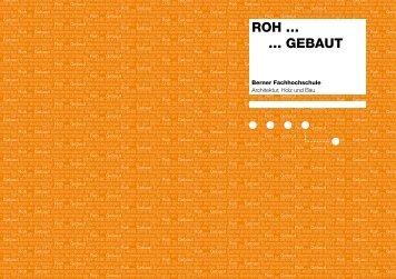 ROH … … GEBAUT