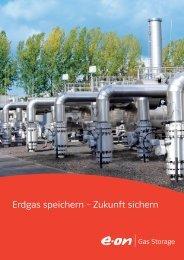 Erdgas speichern – Zukunft sichern - E.ON Gas Storage