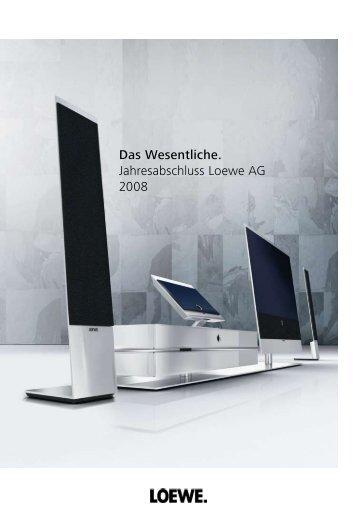 Das Wesentliche. Jahresabschluss Loewe AG 2008