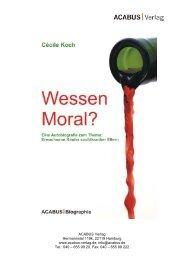 Cécile Koch Wessen Moral? Eine Autobiografie ... - ACABUS Verlag