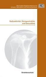 Radioaktivität, Röntgenstrahlen und Gesundheit - Bayerisches ...