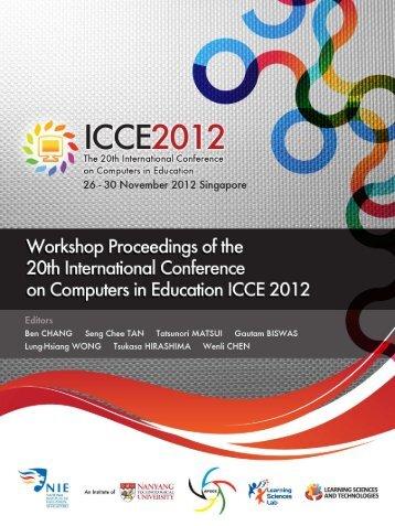 ICCE 2012 Workshop Proceedings - Learning Sciences Lab ...