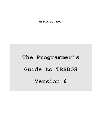 The Programmer's Guide to TRSDOS Version 6 - Tim Mann's Home ...