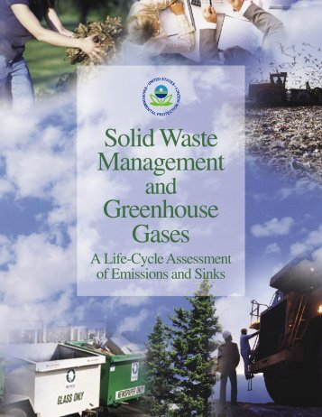 Solid Waste Management and Greenhouse Gases: a Life-Cycle ...