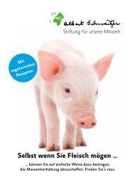 Selbst wenn Sie Fleisch mögen … - Albert Schweitzer Stiftung für ...