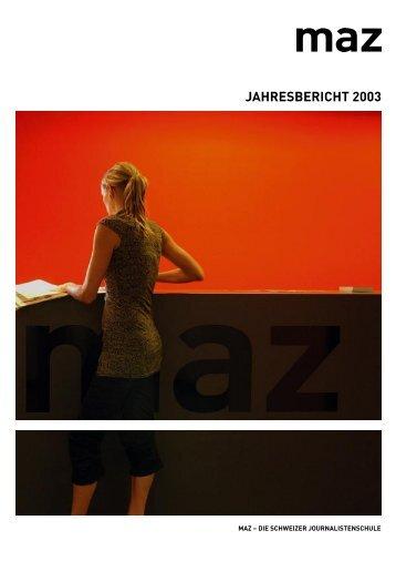 JAHRESBERICHT 2003 - MAZ