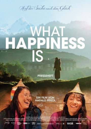 WHAT HAPPINESS IS – Presseheft - Austrianfilm