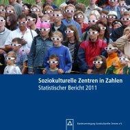 Soziokulturelle Zentren in Zahlen Statistischer Bericht 2011