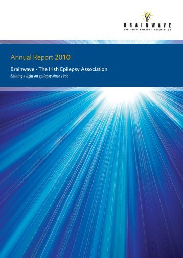 Annual Report 2010 - Brainwave -  The Irish Epilepsy Association