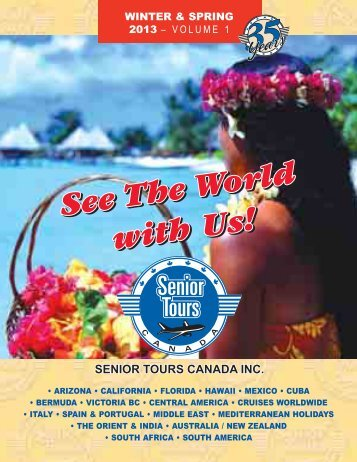 WINTER & SPRING 2013 – VOLUME 1 - Senior Tours Canada