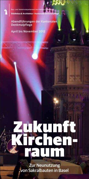 Zukunft Kirchenraum - Denkmalpflege - Basel-Stadt