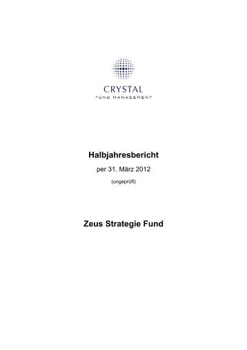 Halbjahresbericht Zeus Strategie Fund - Crystal Fund Management ...