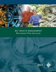 Wealth Management - Retirement Plans - BST