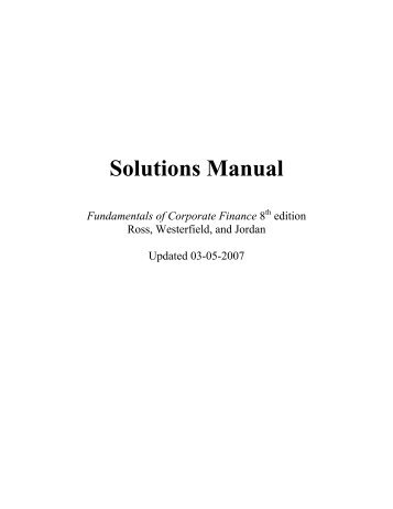 end of chapter solutions corporate finance core principles and applications 3rd edition joe semolina Essentials of corporate finance 7 solutions end of chapter edition 02/17/2010 prepared by joe corporate finance core principles and applications.