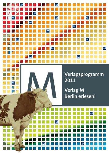 Verlagsprogramm 2011 Verlag M Berlin erlesen!