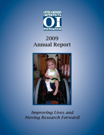 FY 2009 annual RepORt - Osteogenesis Imperfecta Foundation