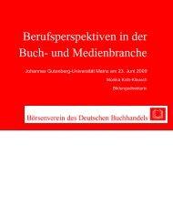 23.06.2009 - Mainzer Institut für Buchwissenschaft - Johannes ...
